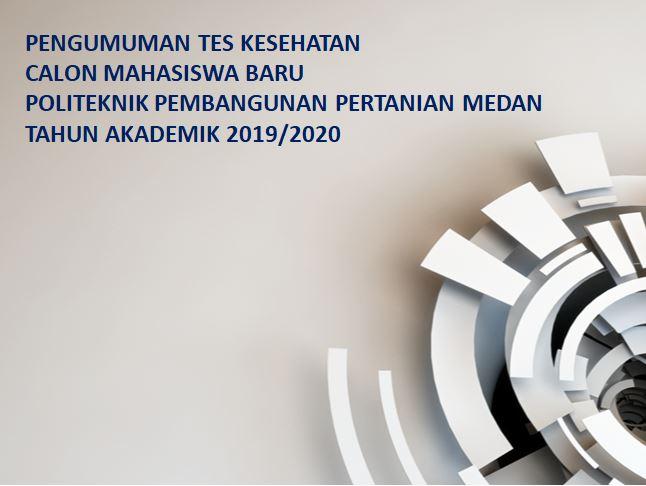 Pengumuman Tes Kesehatan Camaba Polbangtan Medan TA.2019/2020