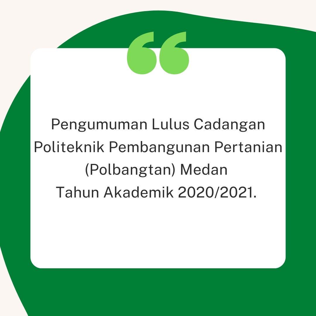 PENGUMUMAN LULUS CADANGAN CALON MAHASISWA BARU POLBANGTAN MEDAN TA 2020/2021