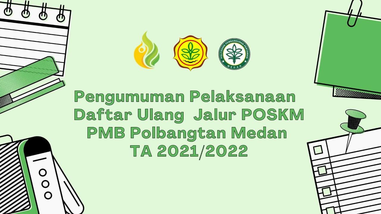 PENGUMUMAN REGISTRASI ONLINE POLITEKNIK PEMBANGUNAN PERTANIAN (POLBANGTAN) MEDAN JALUR POSKM TAHUN AKADEMIK 2021/2022